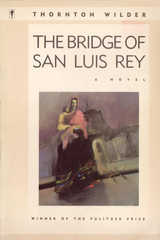 bridge of san luis rey thesis With this celebrated sentence thornton wilder begins the bridge of san luis  rey, one of the towering achievements in american fiction and a novel read.